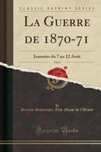 La Guerre de 1870-71, Vol. 9