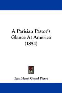 A Parisian Pastor's Glance at America