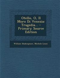 Otello, O, Il Moro Di Venezia: Tragedia...
