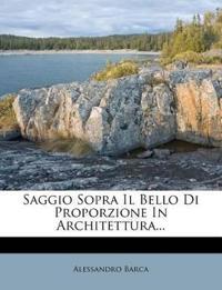 Saggio Sopra Il Bello Di Proporzione In Architettura...