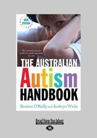 The Australian Autism Handbook: The Essential Resource Guide for Autism Spectrum Disorder (Large Print 16pt)