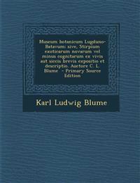 Museum Botanicum Lugduno-Batavum; Sive, Stirpium Exoticarum Novarum Vel Minus Cognitarum Ex Vivis Aut Siccis Brevis Expositio Et Descriptio. Auctore C