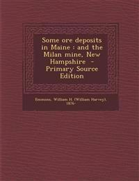Some Ore Deposits in Maine: And the Milan Mine, New Hampshire