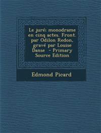 Le Jure; Monodrame En Cinq Actes. Front. Par Odilon Redon, Grave Par Louise Danse - Primary Source Edition