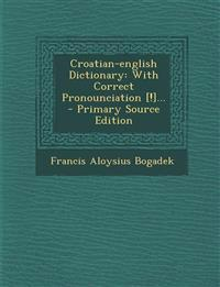 Croatian-english Dictionary: With Correct Pronounciation [!]...