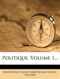 Politique, Volume 1...