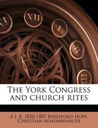 The York Congress and church rites Volume Talbot collection of British pamphlets
