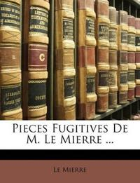 Pieces Fugitives De M. Le Mierre ...