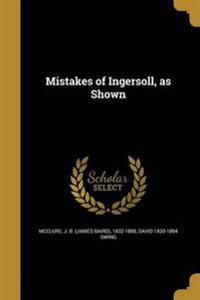 MISTAKES OF INGERSOLL AS SHOWN