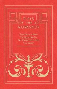 Plays of the 47 Workshop