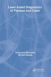 Laser-Aided Diagnostics of Plasmas and Gases