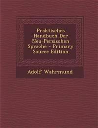 Praktisches Handbuch Der Neu-Persischen Sprache