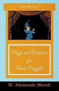 Plays and Patterns for Glove Puppets