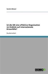 Ist Die Un Eine Effektive Organisation Im Hinblick Auf Internationale Krisenfalle?