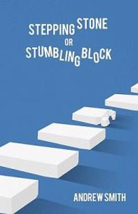 Stepping Stone or Stumbling Block ?