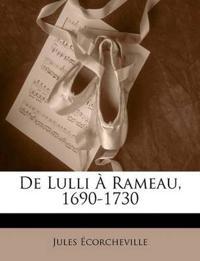 De Lulli À Rameau, 1690-1730