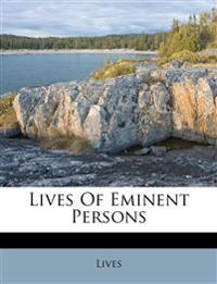 Lives Of Eminent Persons