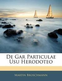 De Gar Particulae Usu Herodoteo