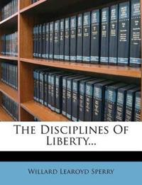 The Disciplines Of Liberty...