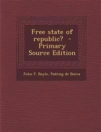 Free State of Republic? - Primary Source Edition