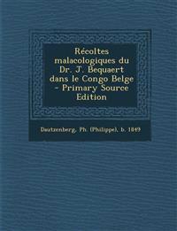 Récoltes malacologiques du Dr. J. Bequaert dans le Congo Belge  - Primary Source Edition