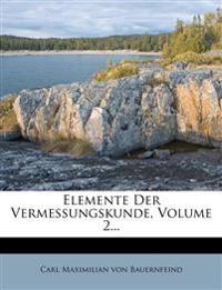 Elemente Der Vermessungskunde, Volume 2...
