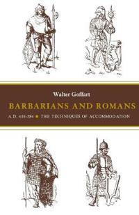 Barbarians and Romans, A.D., 418-584