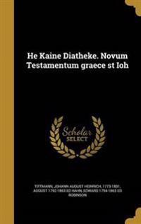 GRC-HE KAINE DIATHEKE NOVUM TE