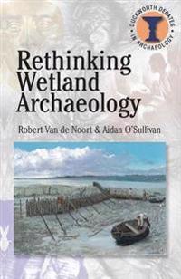 Rethinking Wetland Archeology