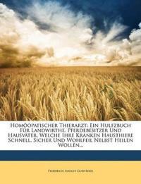 Homöopatischer Thierarzt: Ein Hulfzbuch Für Landwirthe, Pferdebesitzer Und Hausväter, Welche Ihre Kranken Hausthiere Schnell, Sicher Und Wohlfeil Nelb