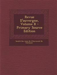 Revue D'Auvergne, Volume 8 - Primary Source Edition