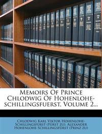 Memoirs Of Prince Chlodwig Of Hohenlohe-schillingsfuerst, Volume 2...