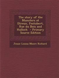 The Story of the Munsters at Etreux, Festubert, Rue Du Bois and Hulloch - Primary Source Edition