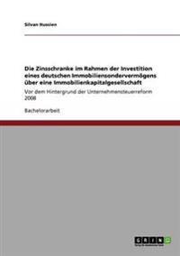 Zinsschranke Im Rahmen Der Investition Eines Deutschen Immobiliensondervermogens Uber Eine Immobilienkapitalgesellschaft