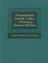 Preussischer Gesetz-Codex. - Primary Source Edition