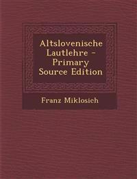 Altslovenische Lautlehre - Primary Source Edition