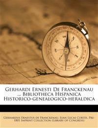 Gerhardi Ernesti De Franckenau ... Bibliotheca Hispanica Historico-genealogico-heraldica