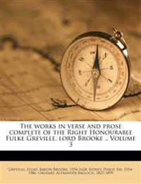 The works in verse and prose complete of the Right Honourable Fulke Greville, lord Brooke .. Volume 3