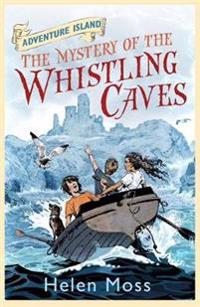 Adventure island: the mystery of the whistling caves - book 1