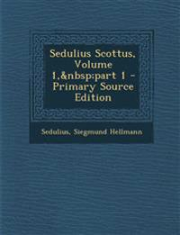 Sedulius Scottus, Volume 1, part 1