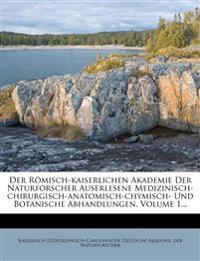 Der Römisch kaiserlichen Akademie Der Wissenschaften auserlesene Abhandlungen. Erster Theil.