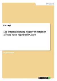 Die Internalisierung negativer externer Effekte nach Pigou und Coase
