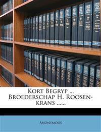 Kort Begryp ... Broederschap H. Roosen-Krans ......