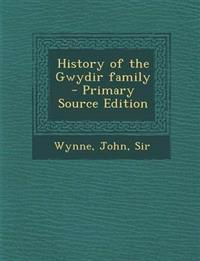 History of the Gwydir Family - Primary Source Edition