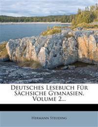 Deutsches Lesebuch Für Sächsiche Gymnasien, Volume 2...