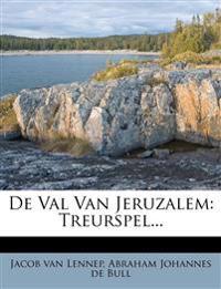 de Val Van Jeruzalem: Treurspel...