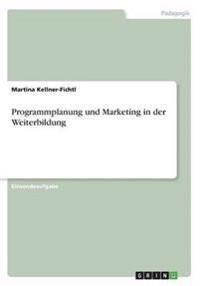 Programmplanung und Marketing in der Weiterbildung