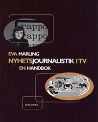 Nyhetsjournalistik i TV : En handbok