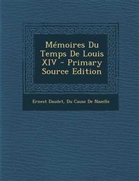 Memoires Du Temps de Louis XIV - Primary Source Edition