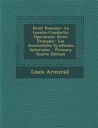 Droit Romain:- La Locatio-Conductio Operarum: Droit Français:- Les Associations Syndicales Autorisées
